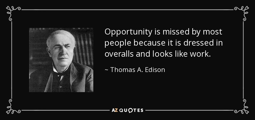 quote-opportunity-is-missed-by-most-people-because-it-is-dressed-in-overalls-and-looks-like-thomas-a-edison-8-64-98