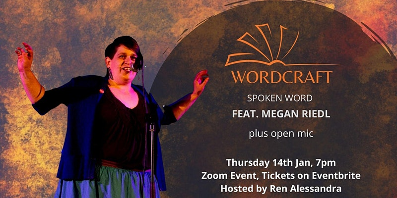 Wordcraft Spoken Word feat. Megan Riedl / Thurs 14 Jan